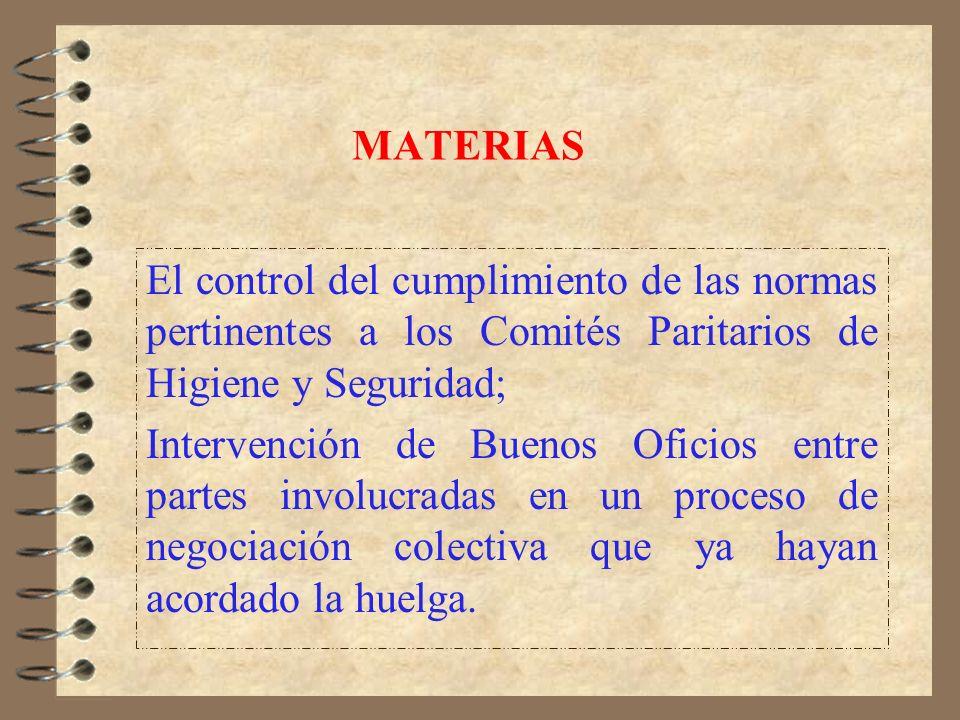 MATERIAS El control del cumplimiento de las normas pertinentes a los Comités Paritarios de Higiene y Seguridad;