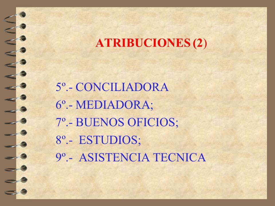ATRIBUCIONES (2) 5º.- CONCILIADORA.