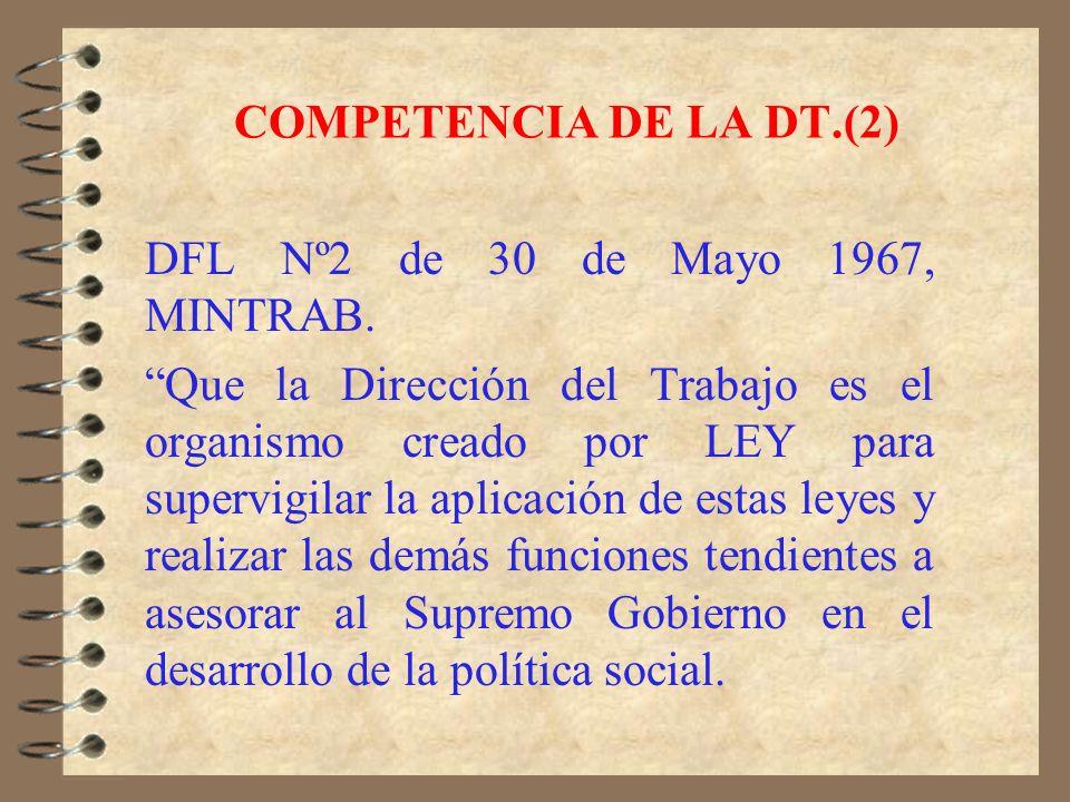 COMPETENCIA DE LA DT.(2)DFL Nº2 de 30 de Mayo 1967, MINTRAB.