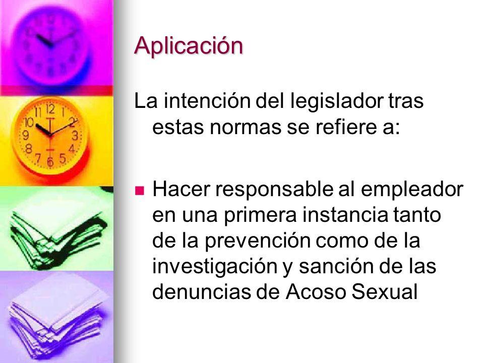 Aplicación La intención del legislador tras estas normas se refiere a:
