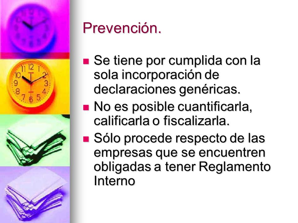 Prevención. Se tiene por cumplida con la sola incorporación de declaraciones genéricas. No es posible cuantificarla, calificarla o fiscalizarla.