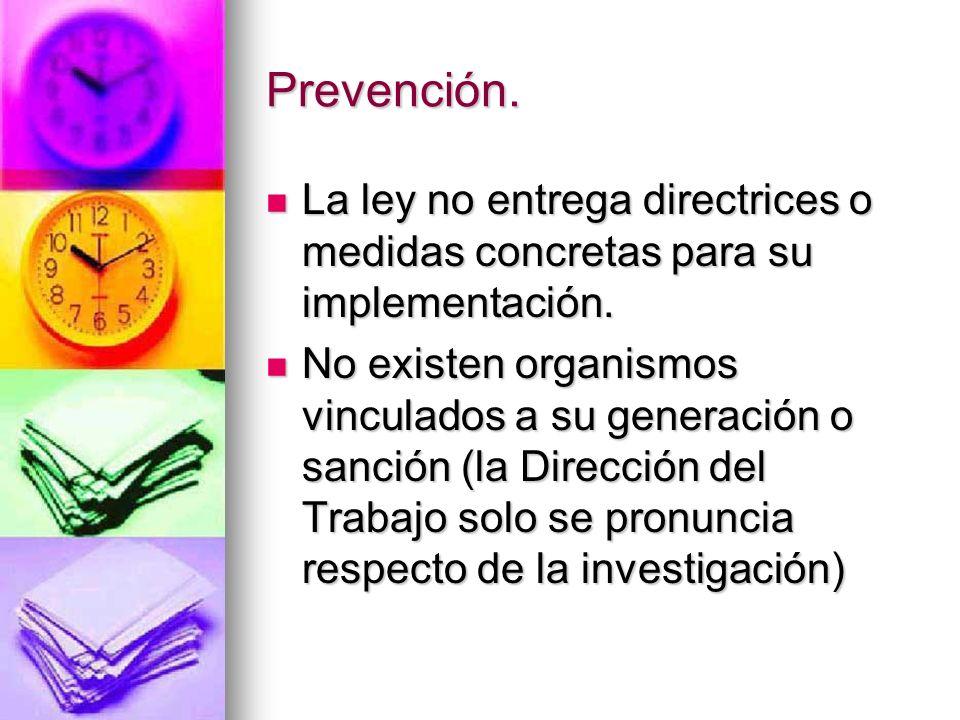 Prevención. La ley no entrega directrices o medidas concretas para su implementación.