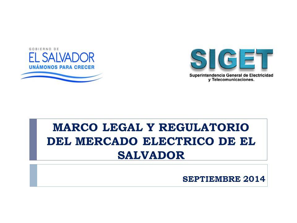 MARCO LEGAL Y REGULATORIO DEL MERCADO ELECTRICO DE EL SALVADOR