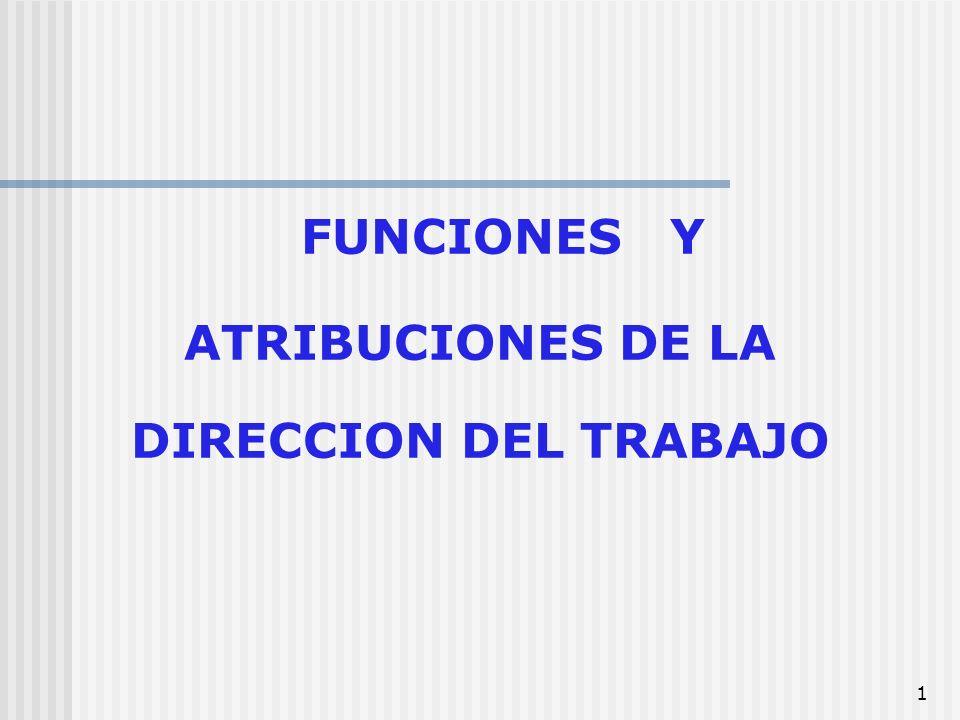 FUNCIONES Y ATRIBUCIONES DE LA DIRECCION DEL TRABAJO
