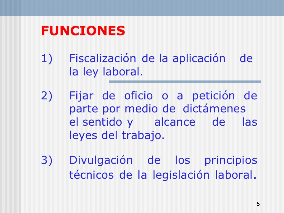FUNCIONES 1) Fiscalización de la aplicación de la ley laboral.