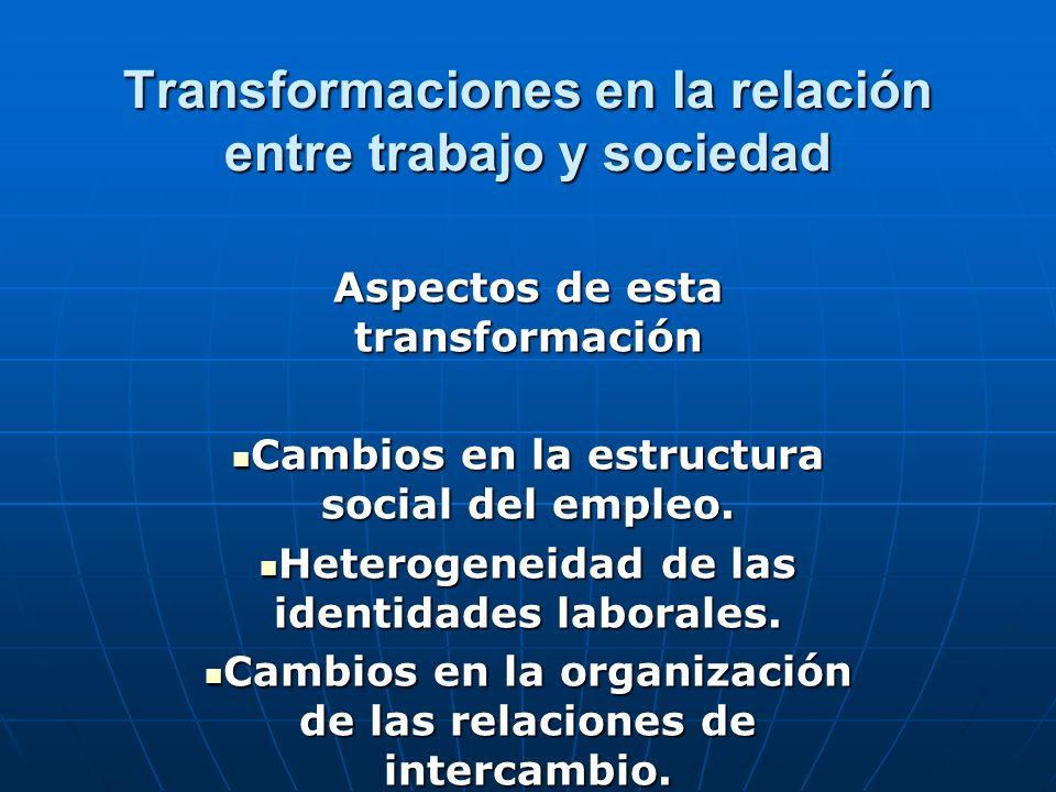 Transformaciones en la relación entre trabajo y sociedad