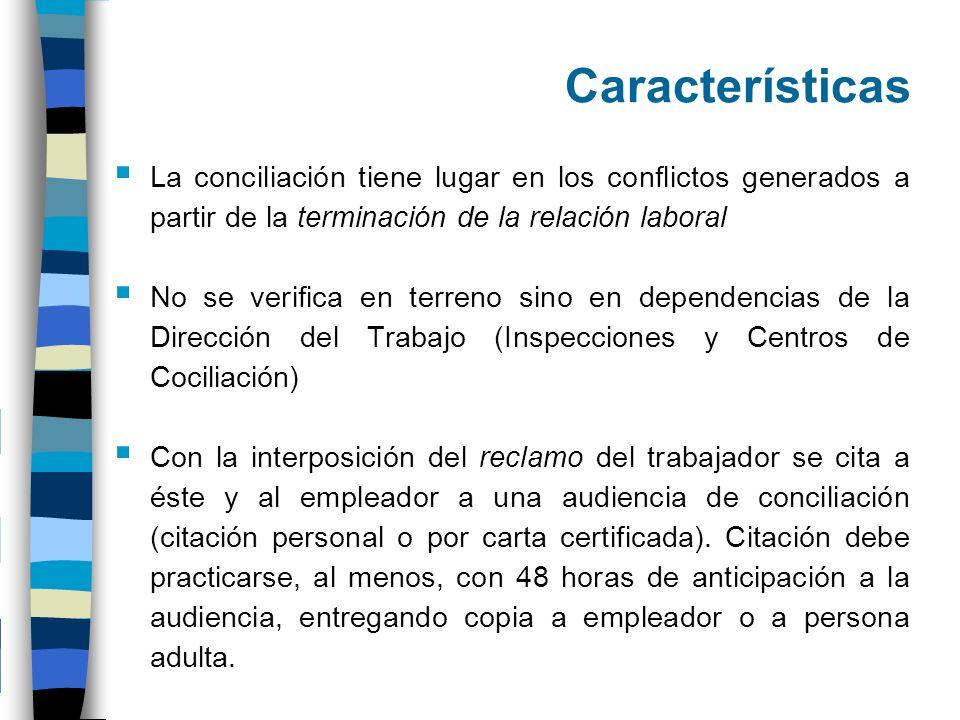 CaracterísticasLa conciliación tiene lugar en los conflictos generados a partir de la terminación de la relación laboral.
