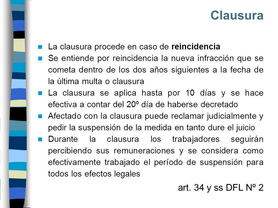 Clausura La clausura procede en caso de reincidencia.