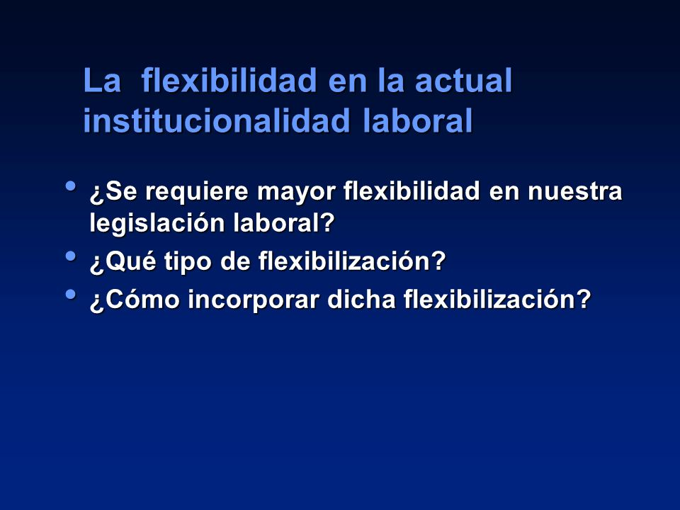 La flexibilidad en la actual institucionalidad laboral