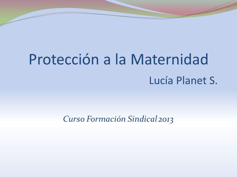 Protección a la Maternidad Lucía Planet S.
