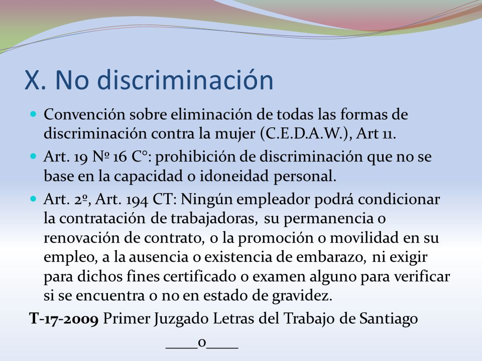 X. No discriminación Convención sobre eliminación de todas las formas de discriminación contra la mujer (C.E.D.A.W.), Art 11.