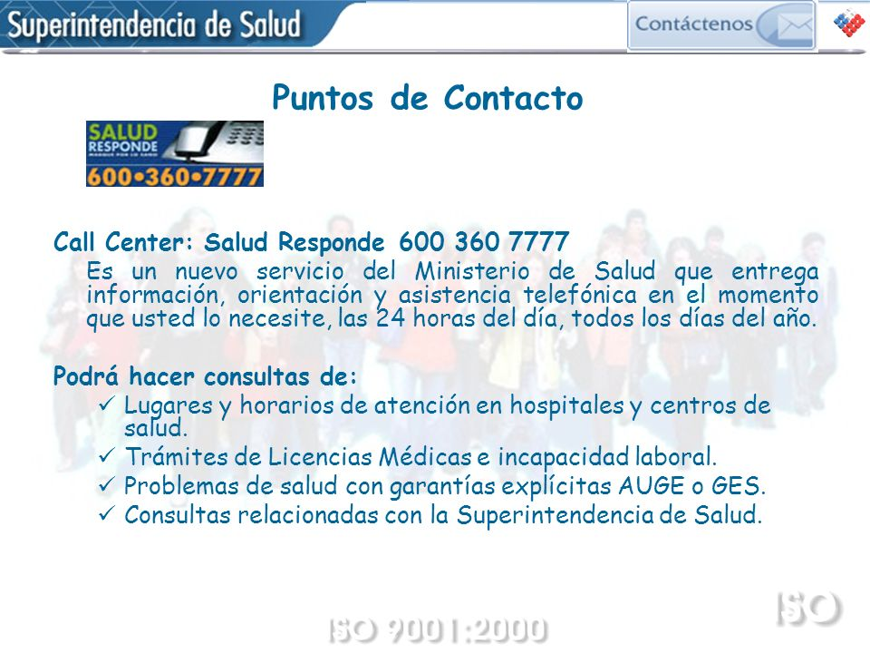 Puntos de Contacto Call Center: Salud Responde 600 360 7777