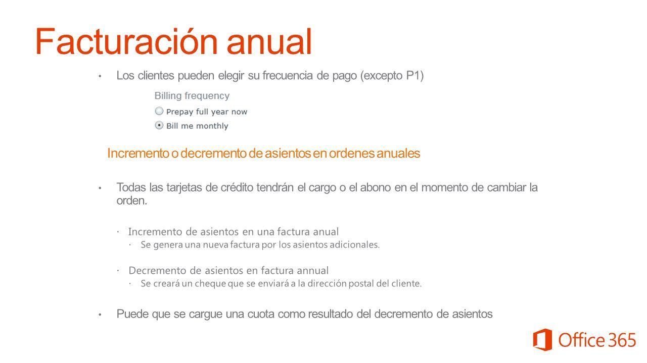 Facturación anual Los clientes pueden elegir su frecuencia de pago (excepto P1)