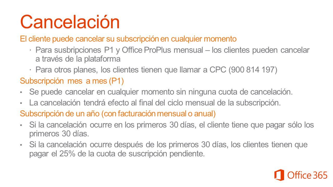 Cancelación El cliente puede cancelar su subscripción en cualquier momento.