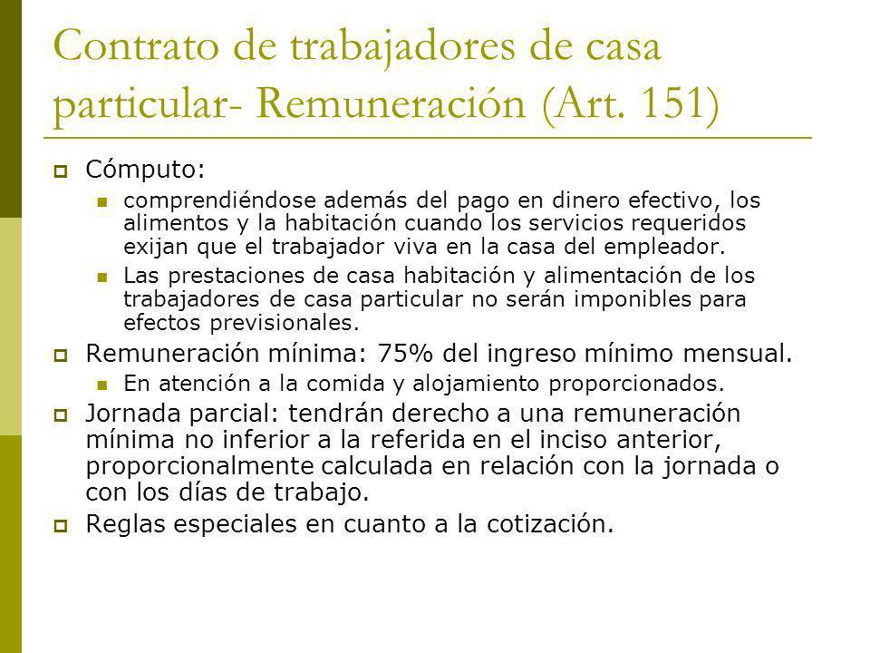 Contrato de trabajadores de casa particular- Remuneración (Art. 151)
