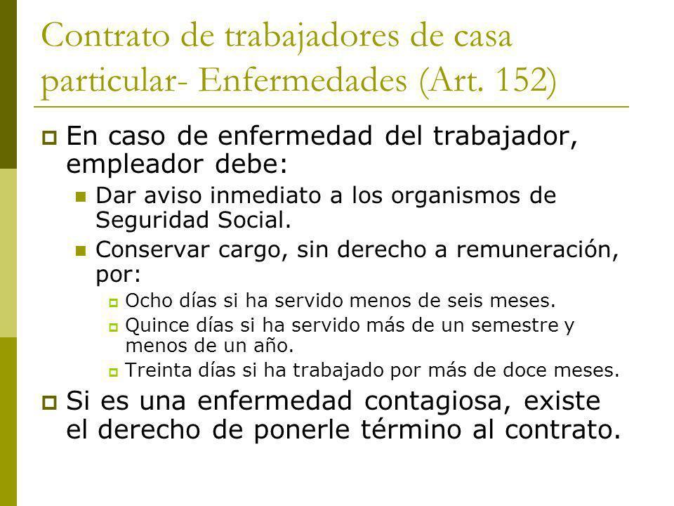 Contrato de trabajadores de casa particular- Enfermedades (Art. 152)