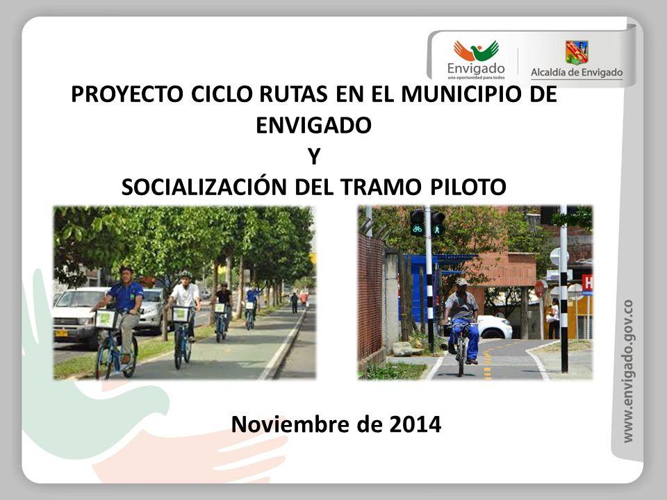 PROYECTO CICLO RUTAS EN EL MUNICIPIO DE ENVIGADO Y SOCIALIZACIÓN DEL TRAMO PILOTO