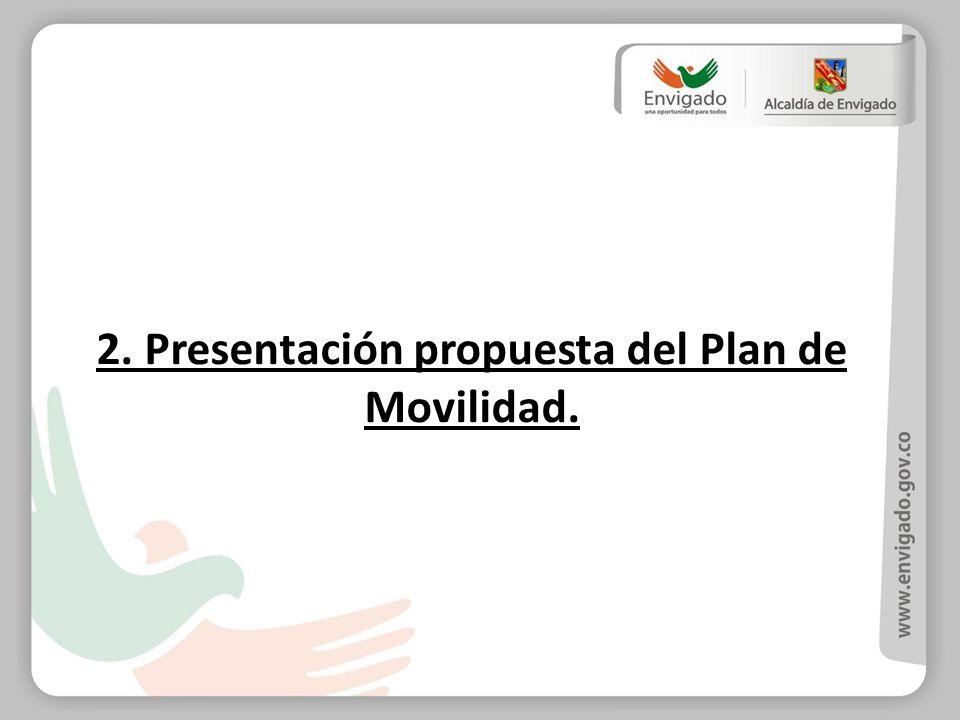 2. Presentación propuesta del Plan de Movilidad.