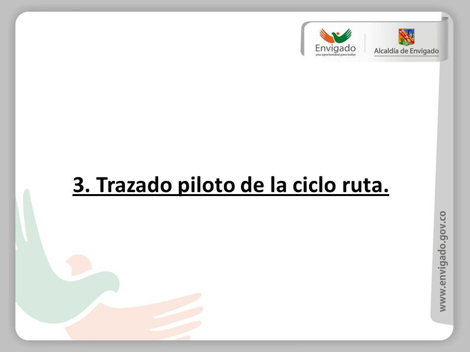 3. Trazado piloto de la ciclo ruta.