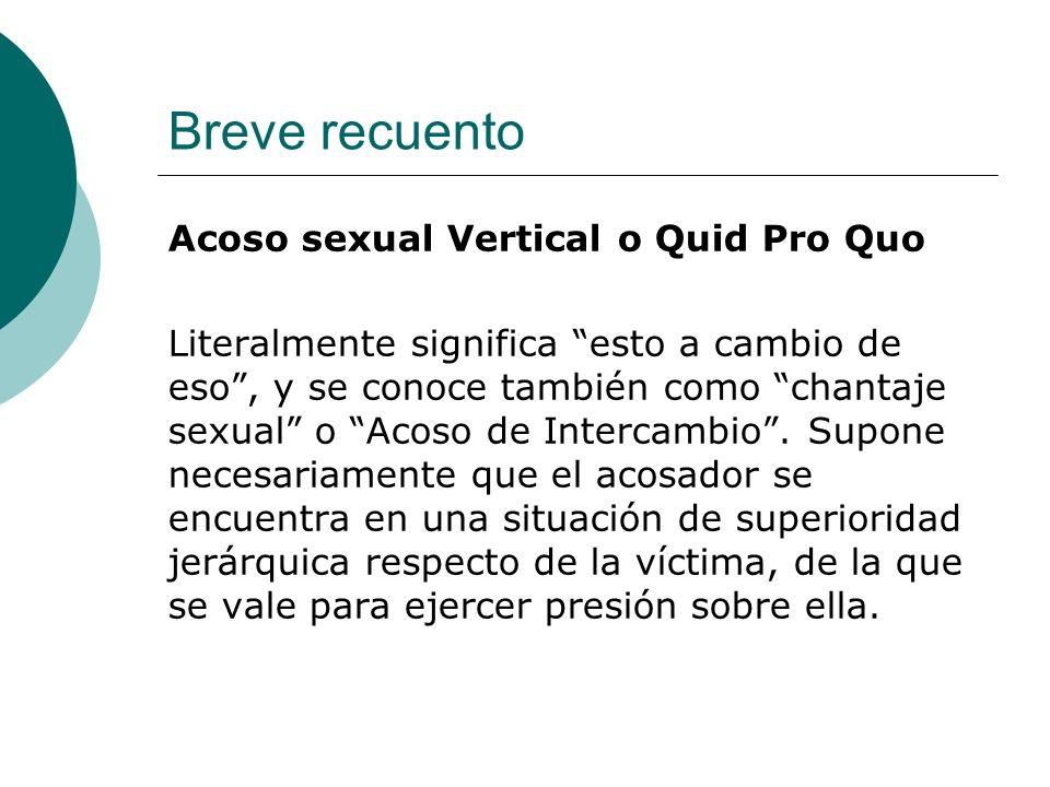 Breve recuento Acoso sexual Vertical o Quid Pro Quo