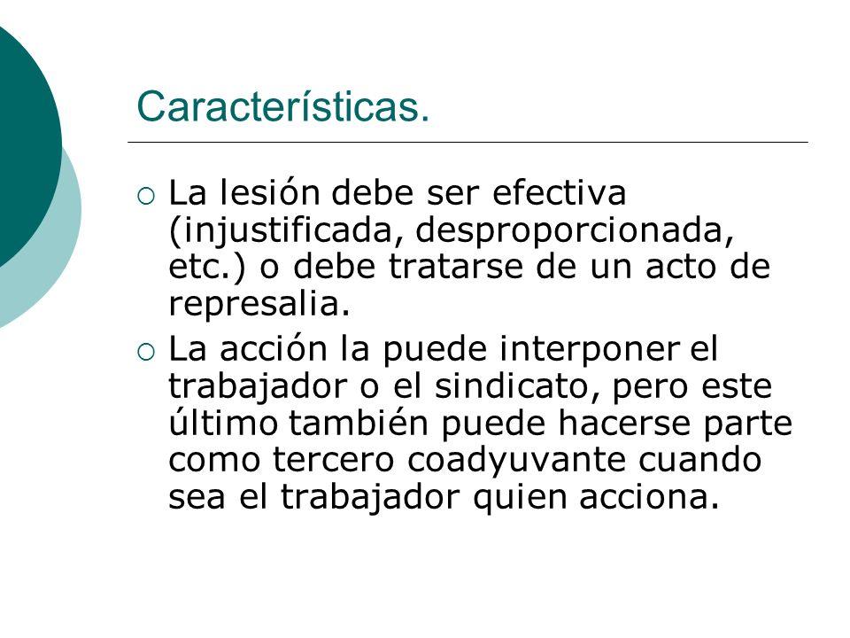 Características. La lesión debe ser efectiva (injustificada, desproporcionada, etc.) o debe tratarse de un acto de represalia.