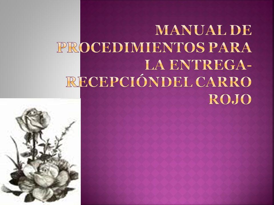 MANUAL DE PROCEDIMIENTOS PARA LA ENTREGA-RECEPCIÓNDEL CARRO ROJO