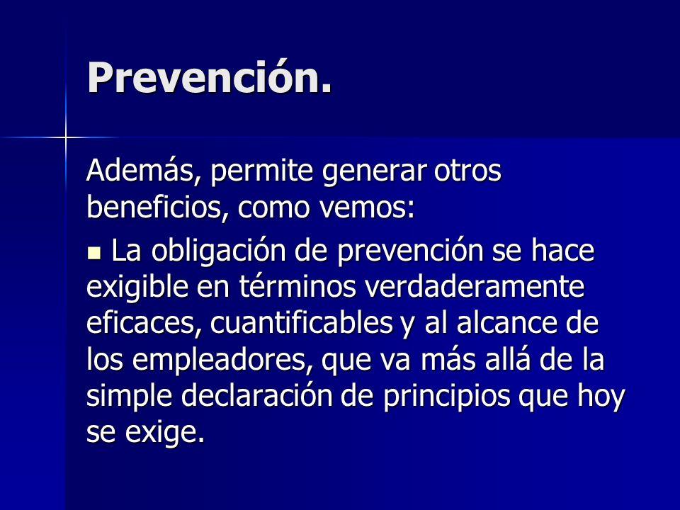 Prevención. Además, permite generar otros beneficios, como vemos:
