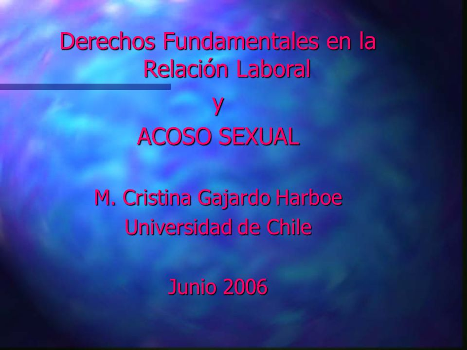 Derechos Fundamentales en la Relación Laboral y ACOSO SEXUAL
