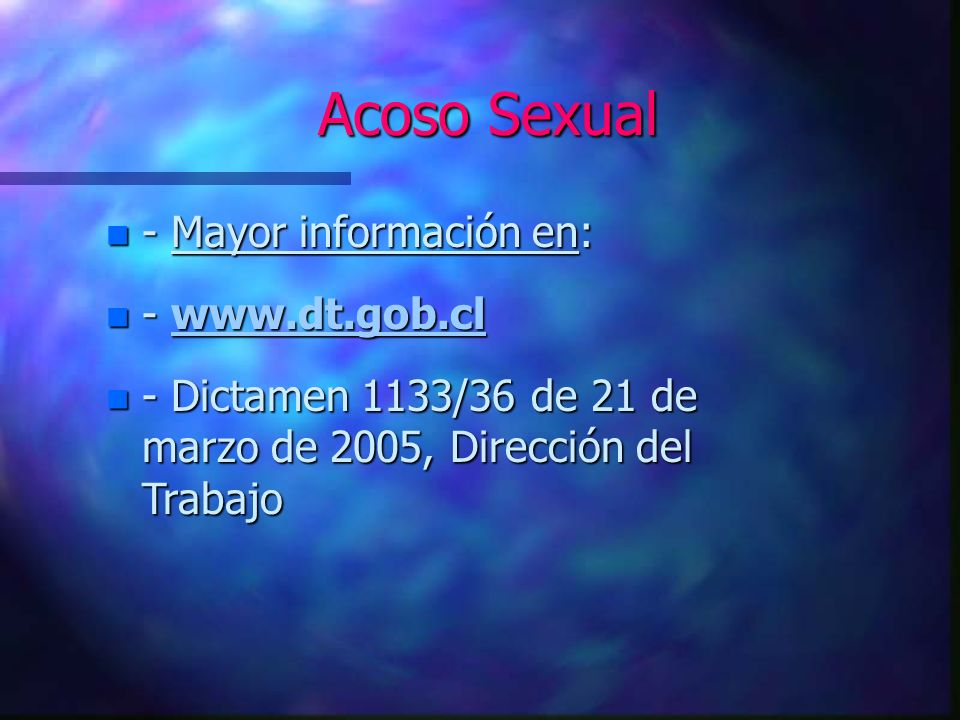 Acoso Sexual - Mayor información en: - www.dt.gob.cl