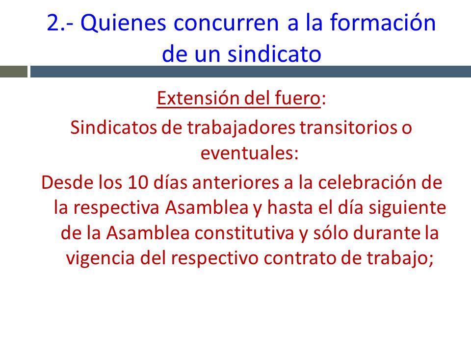 2.- Quienes concurren a la formación de un sindicato