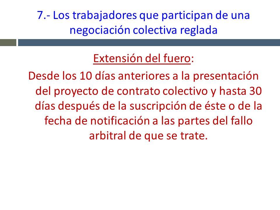 7.- Los trabajadores que participan de una negociación colectiva reglada
