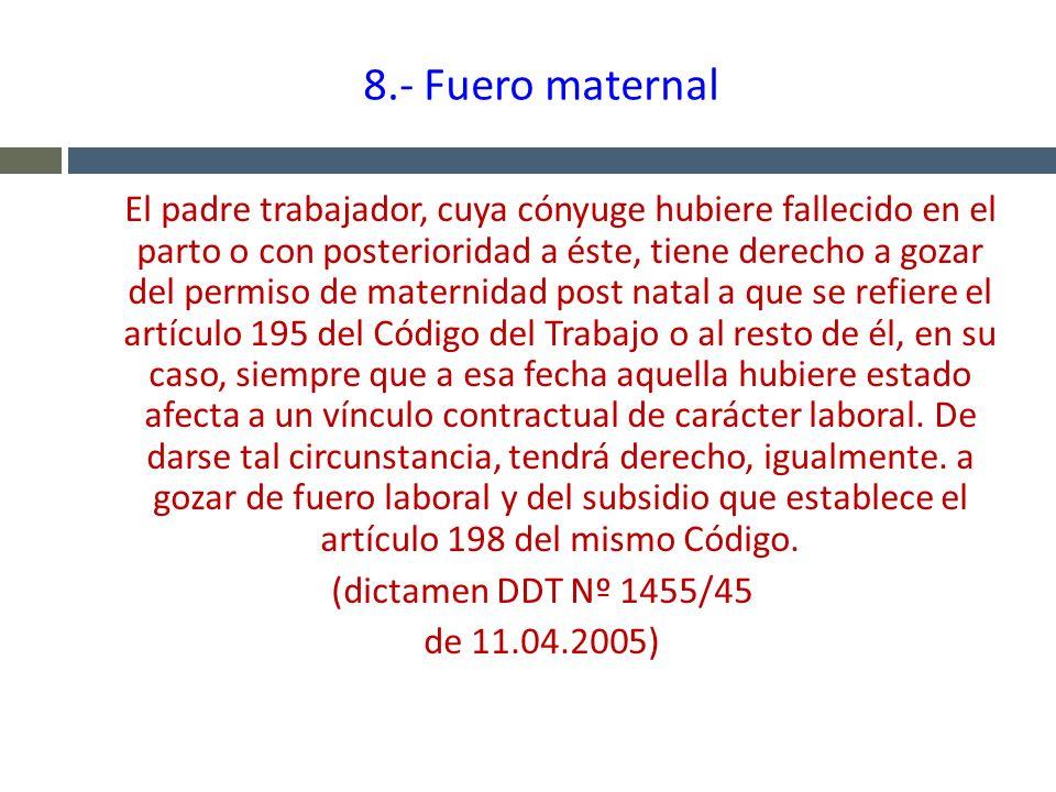 8.- Fuero maternal (dictamen DDT Nº 1455/45 de 11.04.2005)