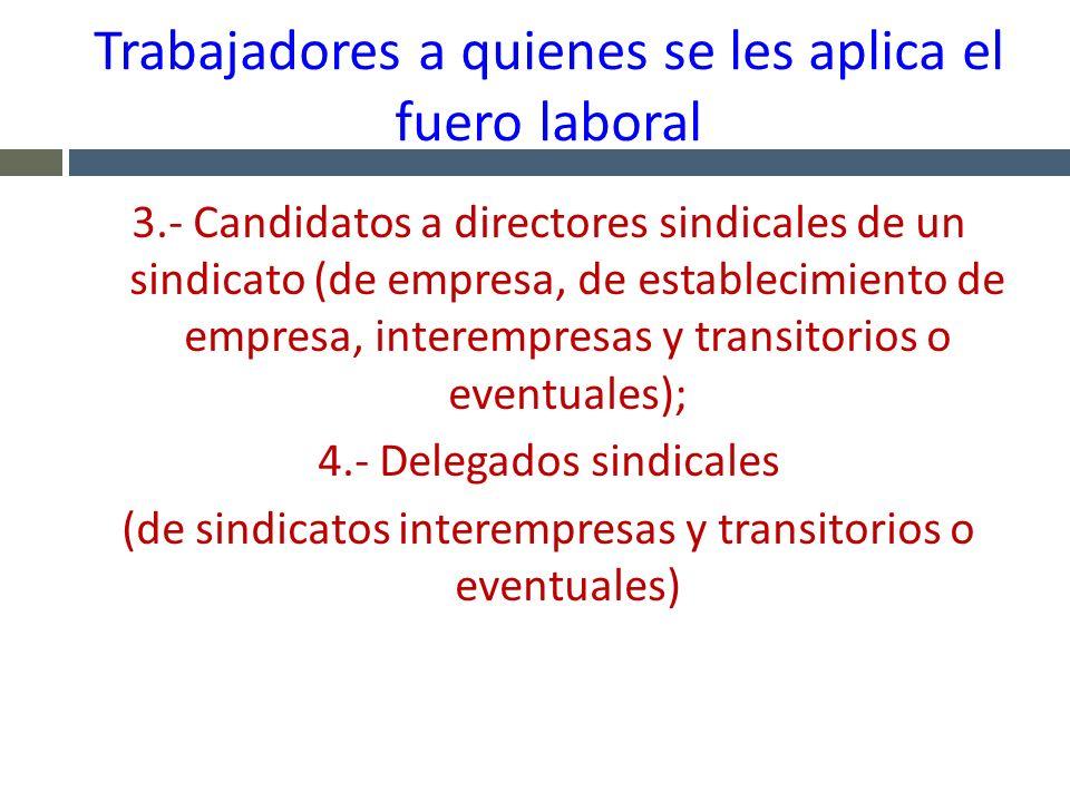 Trabajadores a quienes se les aplica el fuero laboral