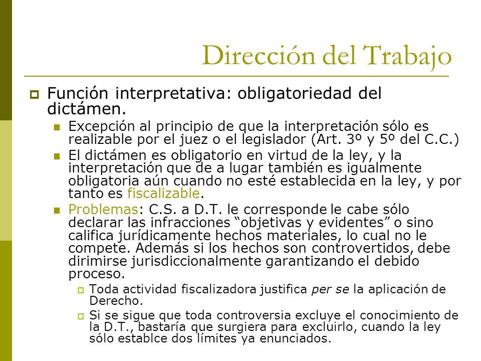 Dirección del Trabajo Función interpretativa: obligatoriedad del dictámen.