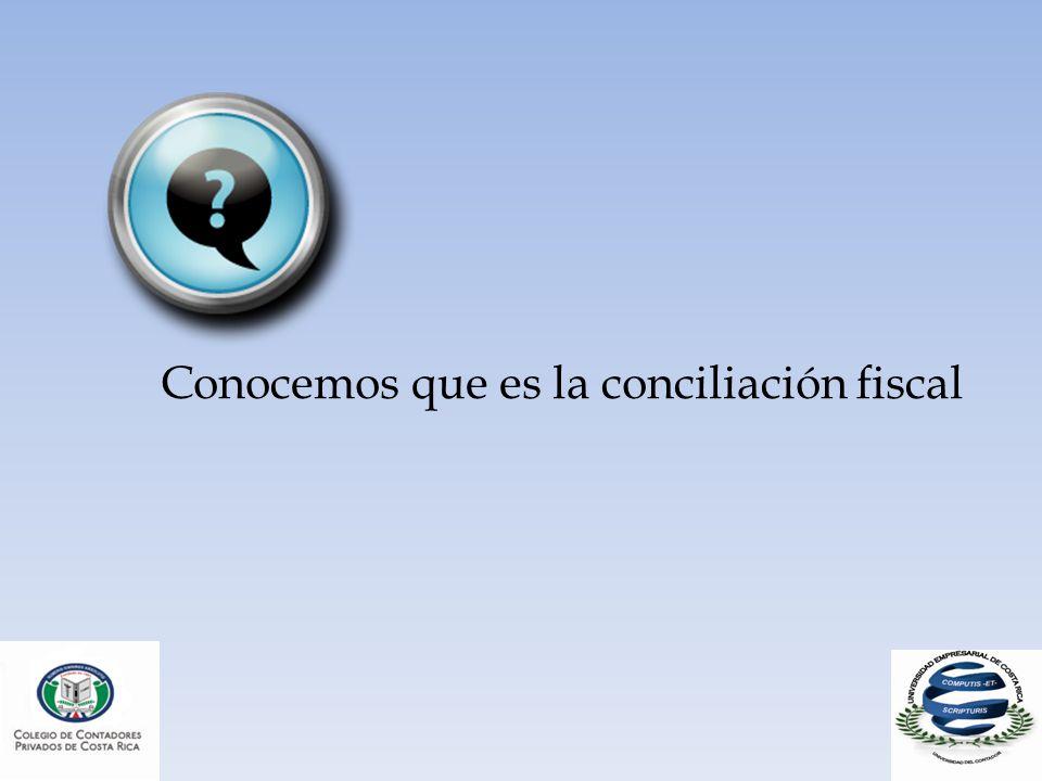 Conocemos que es la conciliación fiscal
