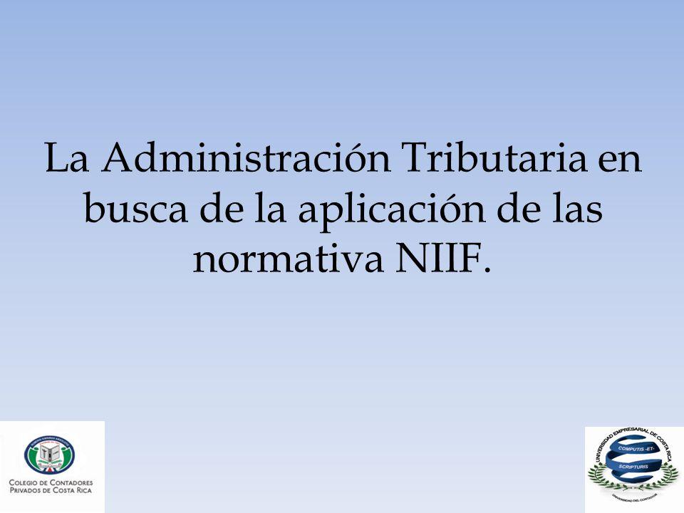 La Administración Tributaria en busca de la aplicación de las normativa NIIF.