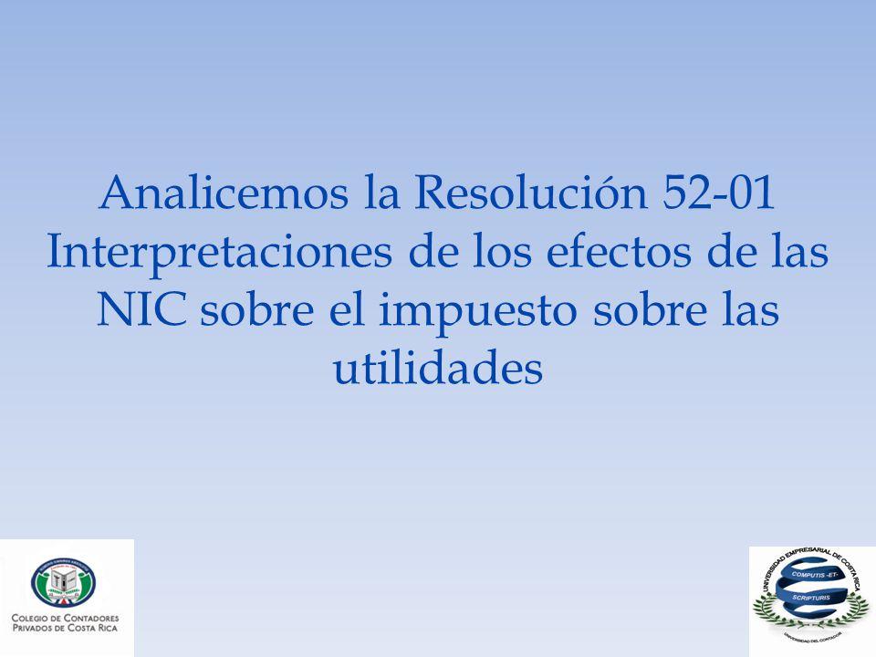 Analicemos la Resolución 52-01 Interpretaciones de los efectos de las NIC sobre el impuesto sobre las utilidades