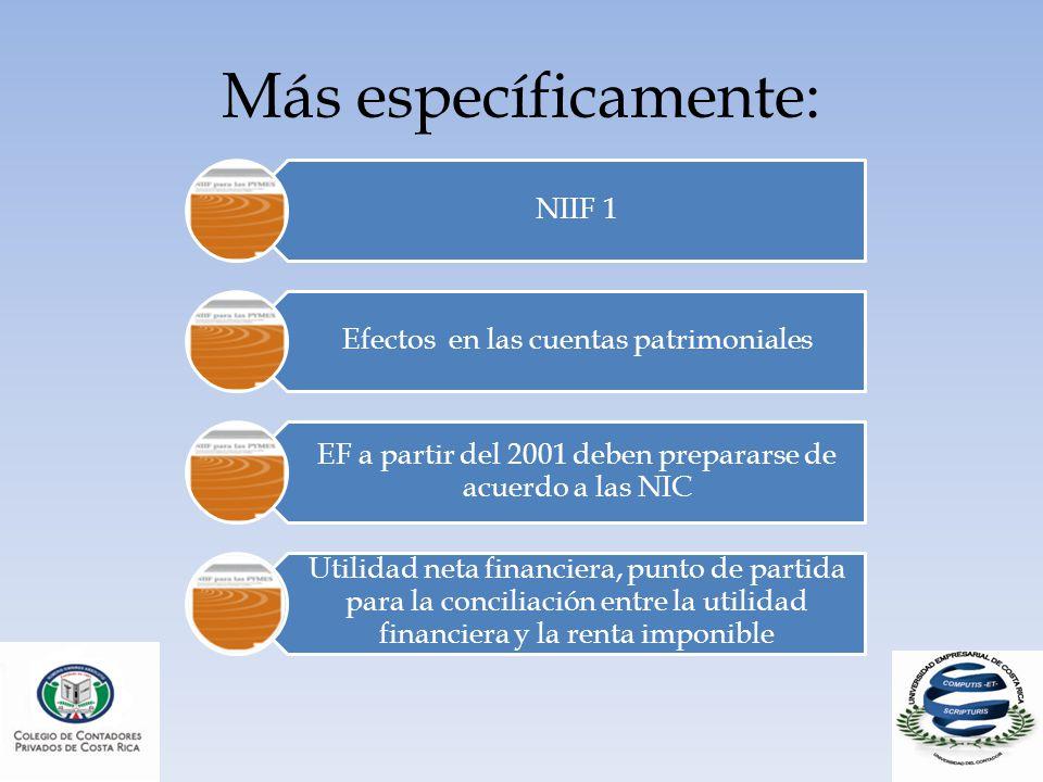 Más específicamente: NIIF 1 Efectos en las cuentas patrimoniales