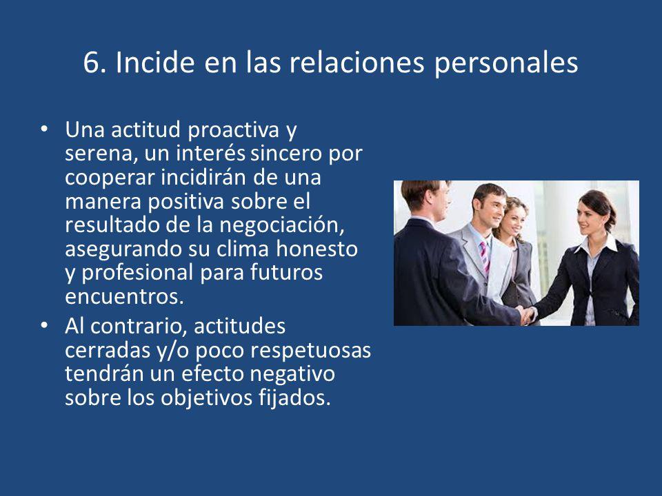 6. Incide en las relaciones personales
