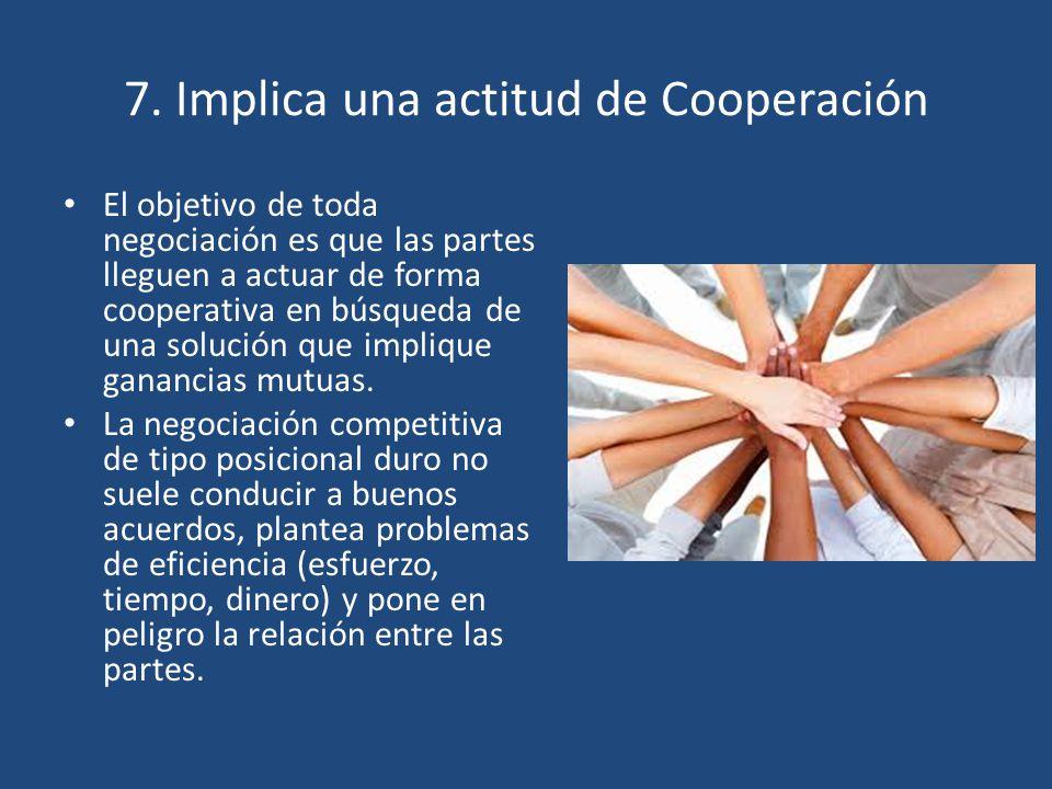 7. Implica una actitud de Cooperación