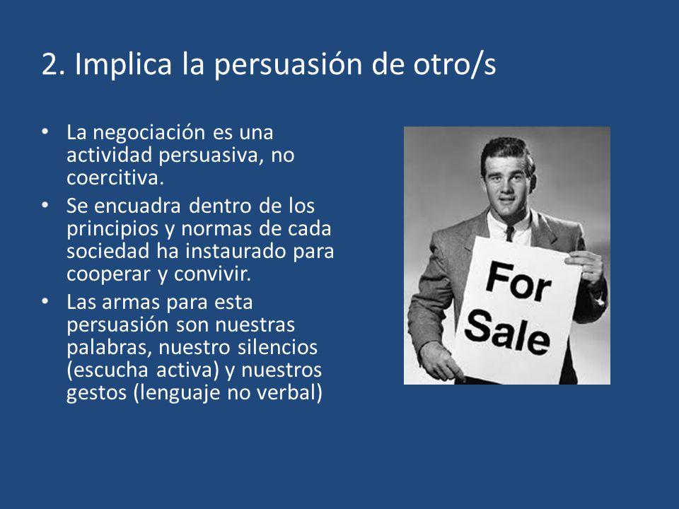 2. Implica la persuasión de otro/s