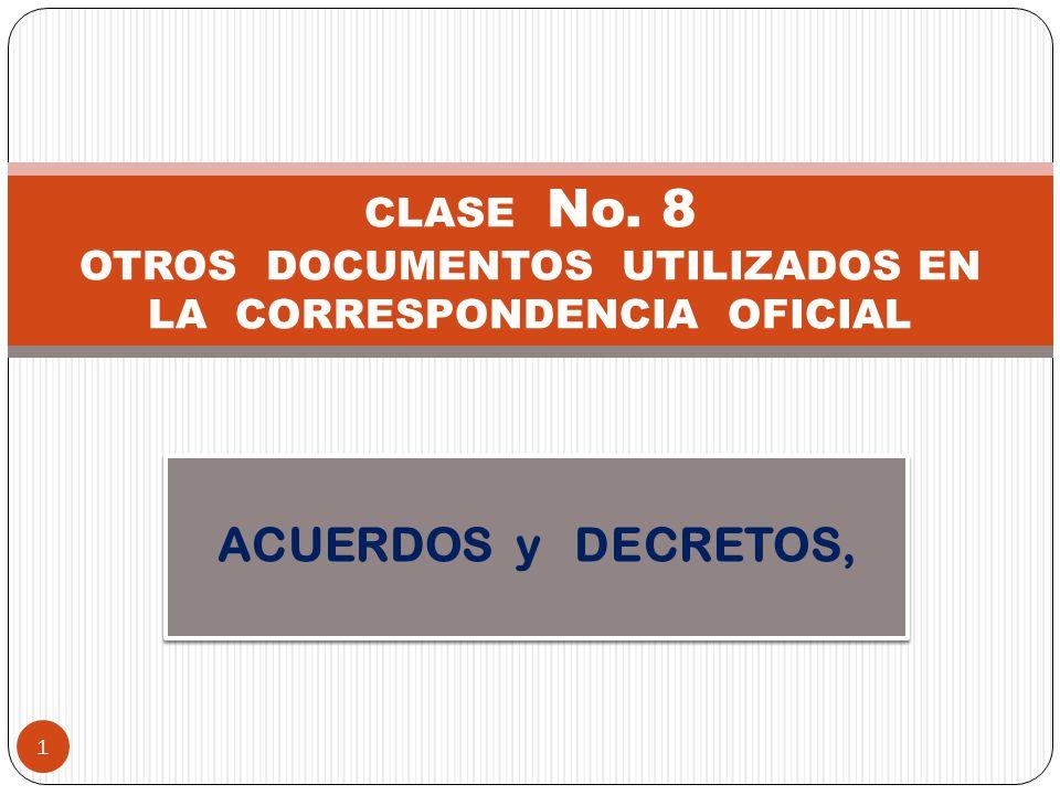 CLASE No. 8 OTROS DOCUMENTOS UTILIZADOS EN LA CORRESPONDENCIA OFICIAL