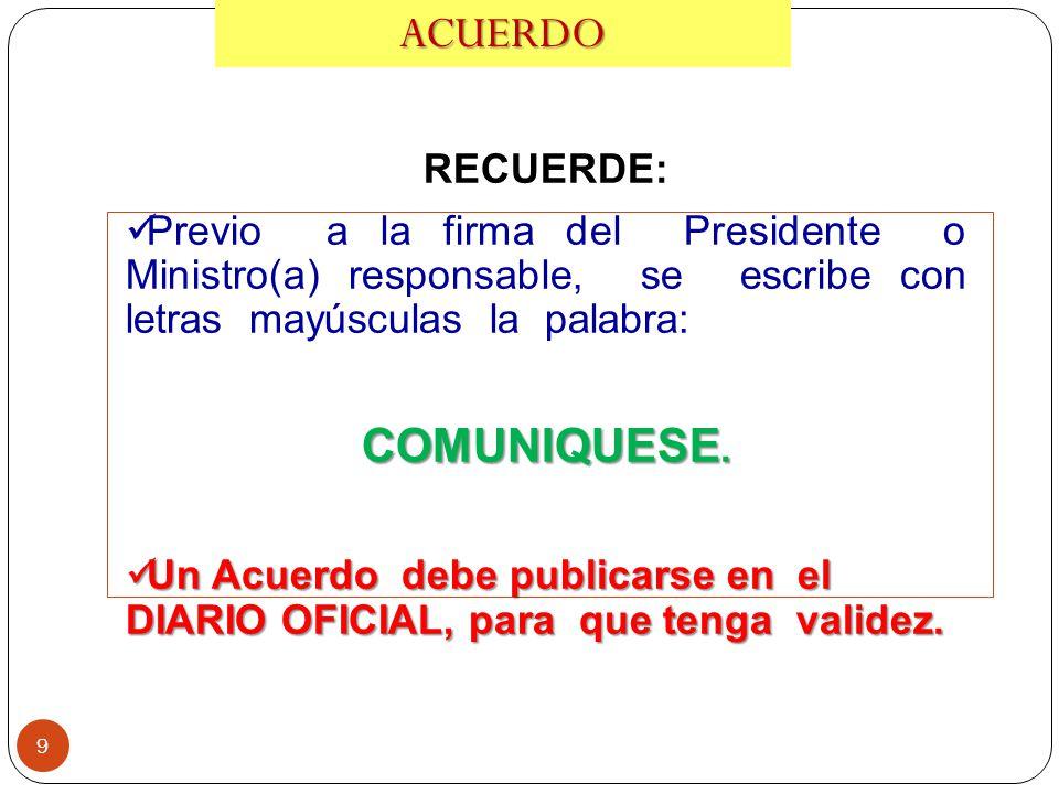 ACUERDO COMUNIQUESE. RECUERDE: