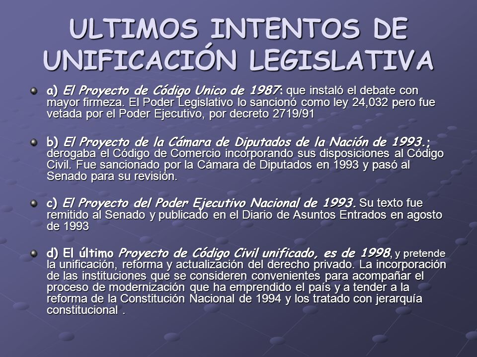 ULTIMOS INTENTOS DE UNIFICACIÓN LEGISLATIVA