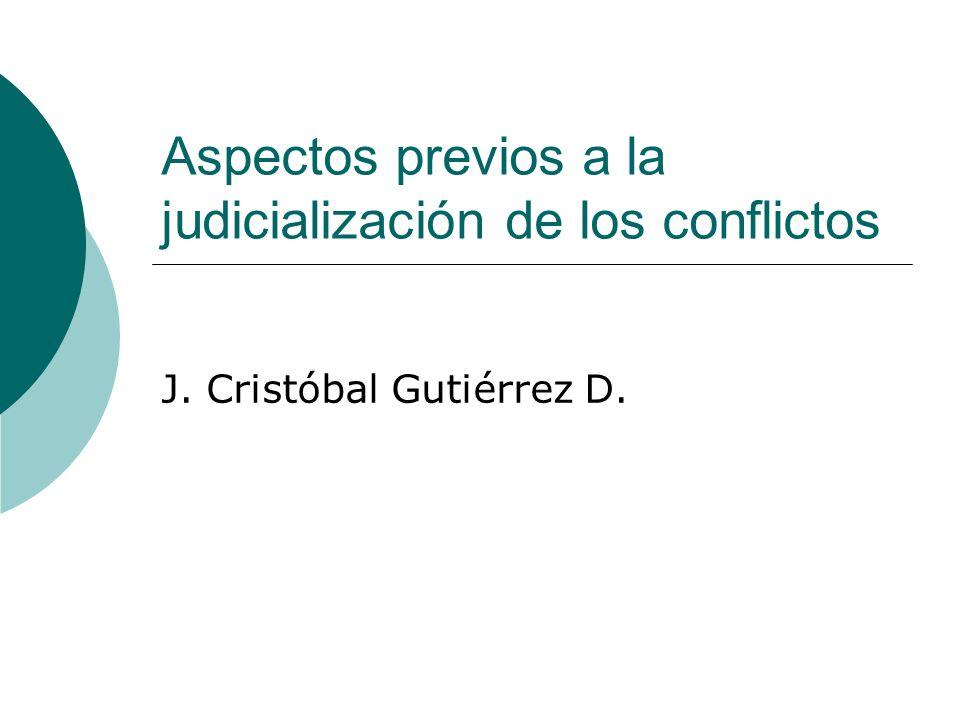 Aspectos previos a la judicialización de los conflictos