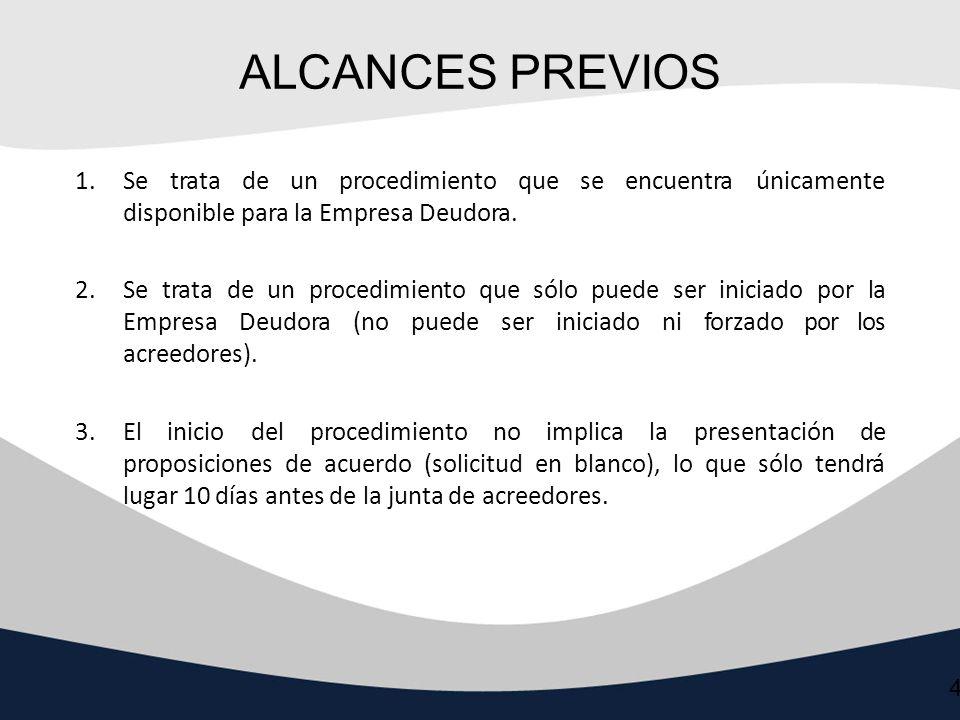 ALCANCES PREVIOS 1. Se trata de un procedimiento que disponible para la Empresa Deudora. se encuentra.