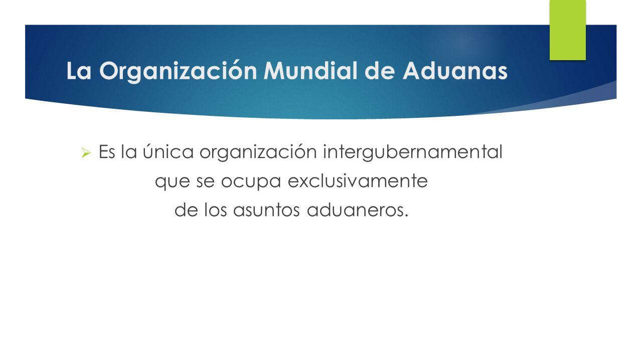 La Organización Mundial de Aduanas