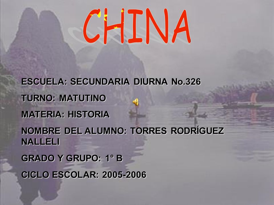 CHINA ESCUELA: SECUNDARIA DIURNA No.326 TURNO: MATUTINO