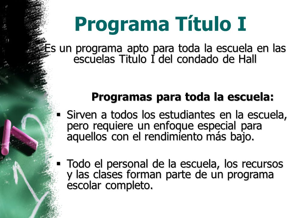 Programa Título I Es un programa apto para toda la escuela en las escuelas Titulo I del condado de Hall.