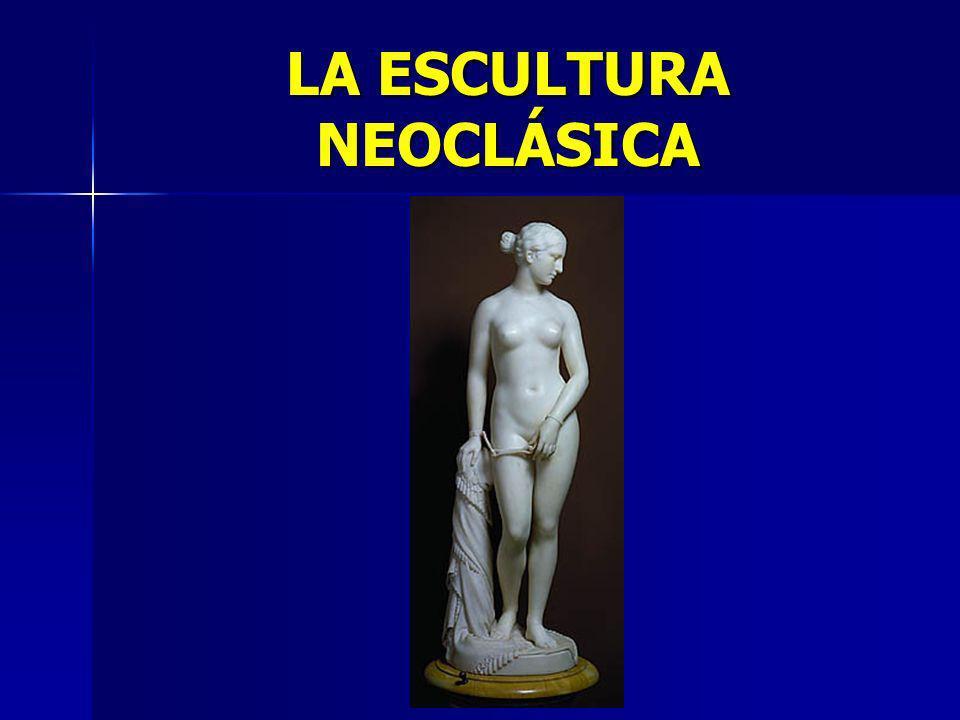 LA ESCULTURA NEOCLÁSICA